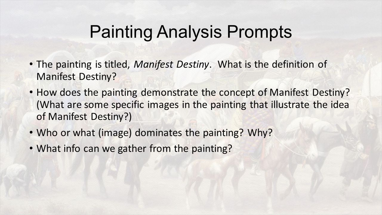 Painting Analysis Prompts The painting is titled, Manifest Destiny.
