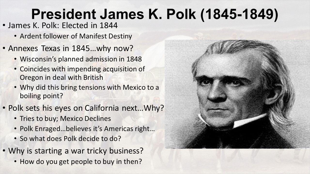 President James K. Polk (1845-1849) James K.