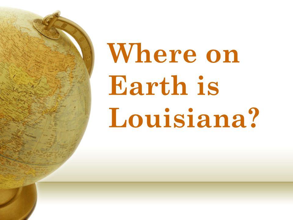 Louisiana is in Northern Hemisphere