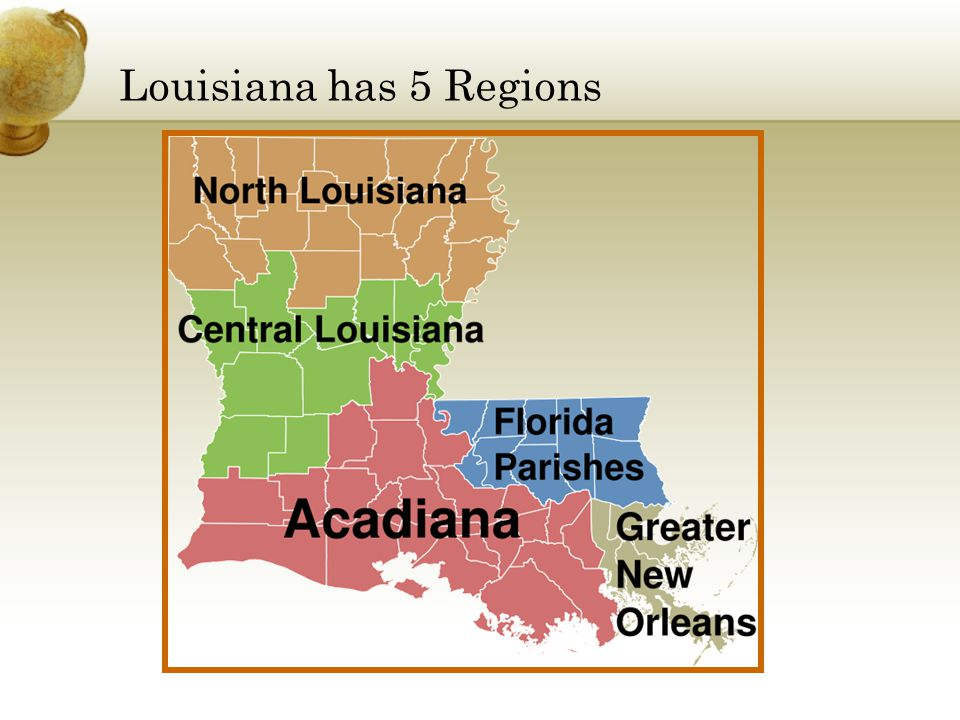 Louisiana has 5 Regions