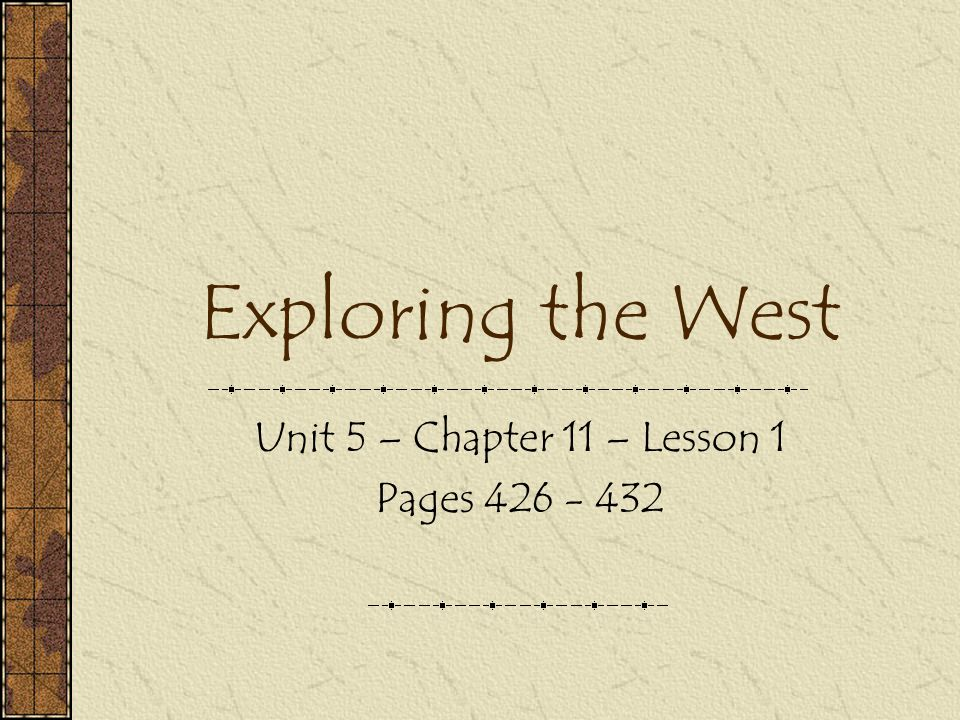 Objectives Describe how early pioneers met the challenges of frontier life.