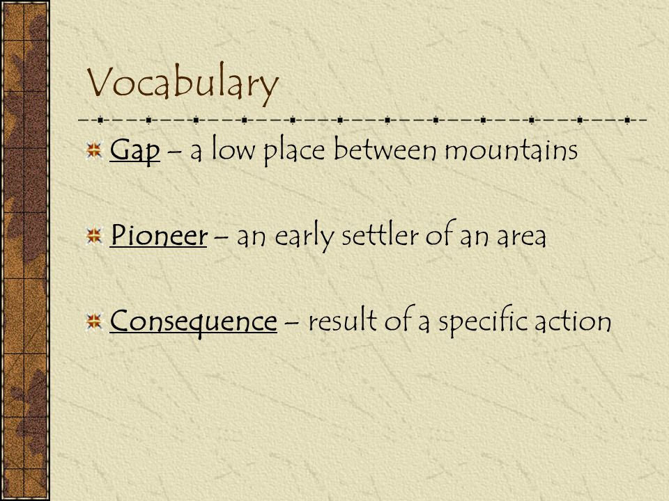 Many Americans searched for a _____ to pass through Appalachian Mountains. GAP