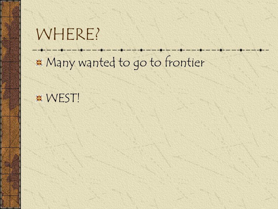 PROBLEM? Appalachians Large barrier that prevented easy westward movement