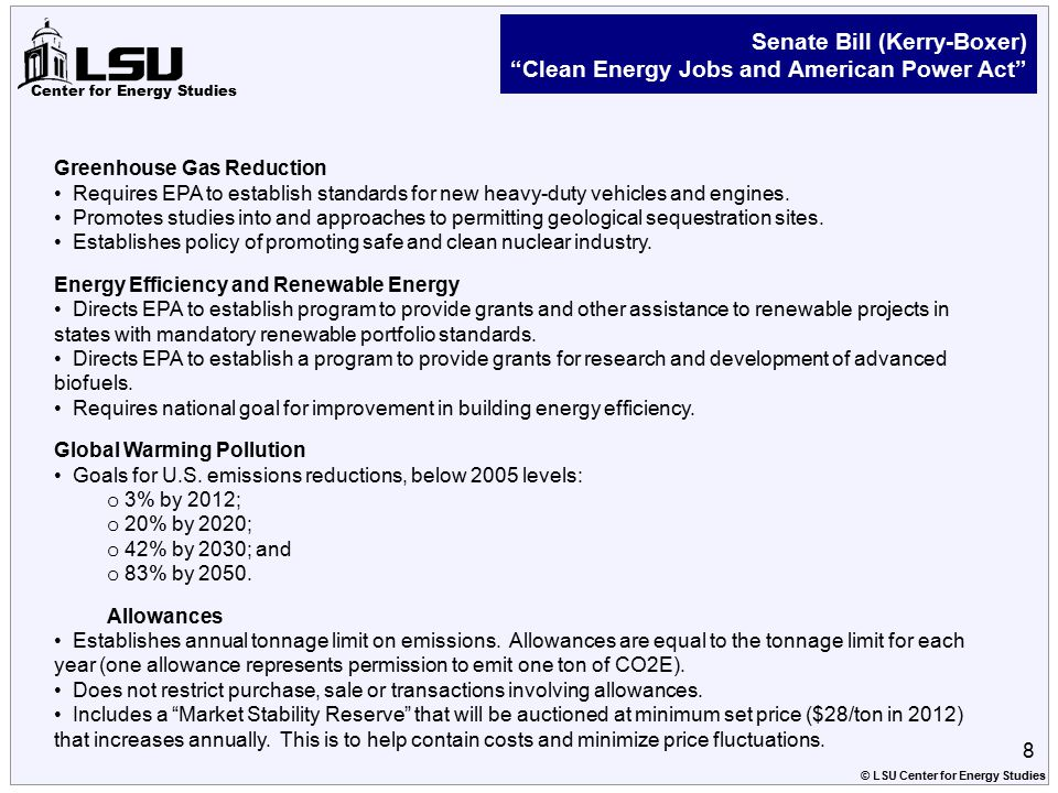 "Center for Energy Studies Senate Bill (Kerry-Boxer) ""Clean Energy Jobs and American Power Act"" Greenhouse Gas Reduction Requires EPA to establish stan"