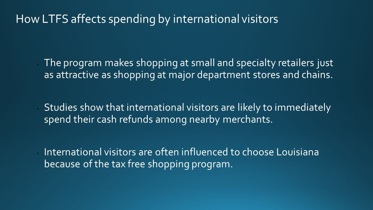 How LTFS affects spending by international visitors The program makes shopping at small and specialty retailers just as attractive as shopping at major department stores and chains.
