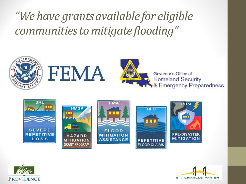 We have grants available for eligible communities to mitigate flooding
