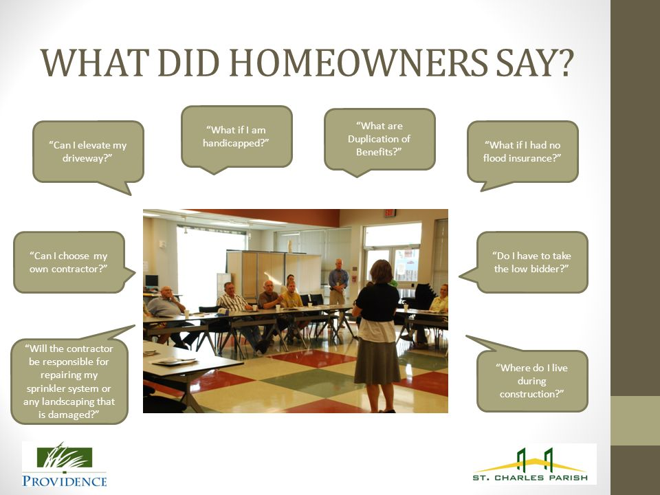 WHAT DID HOMEOWNERS SAY.