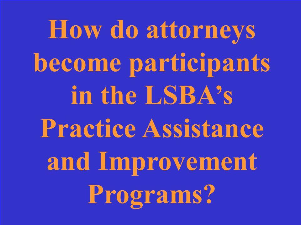 Through referrals from the Louisiana Attorney Disciplinary Board