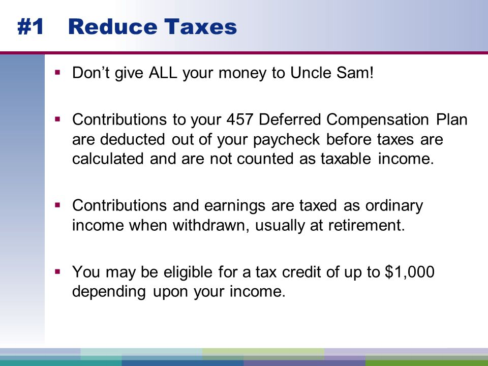 #1 Reduce Taxes  Don't give ALL your money to Uncle Sam.