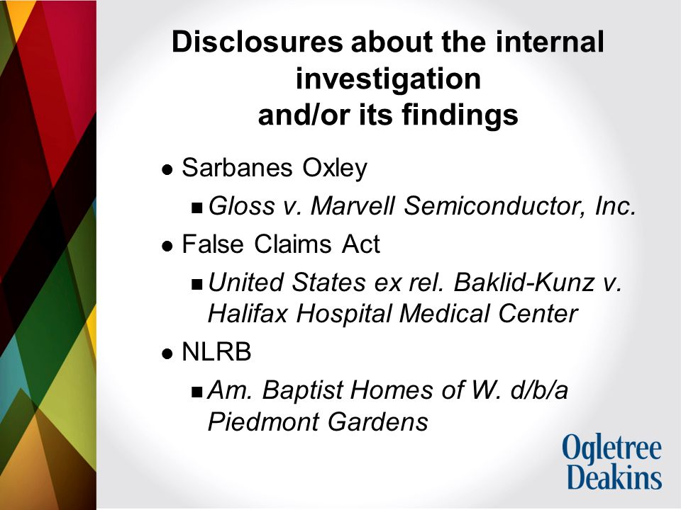 Disclosures about the internal investigation and/or its findings Sarbanes Oxley Gloss v.
