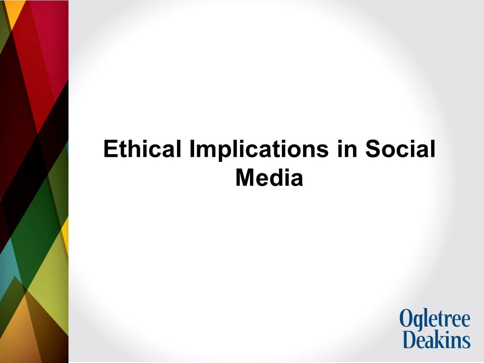 Ethical Implications in Social Media