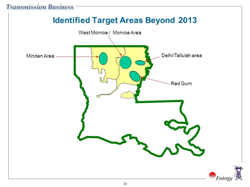 10 Identified Target Areas Beyond 2013 Wells West Monroe / Monroe Area Red Gum Minden Area Delhi/Tallulah area