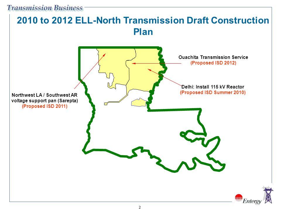 2 2010 to 2012 ELL-North Transmission Draft Construction Plan Northwest LA / Southwest AR voltage support pan (Sarepta) (Proposed ISD 2011) Ouachita T