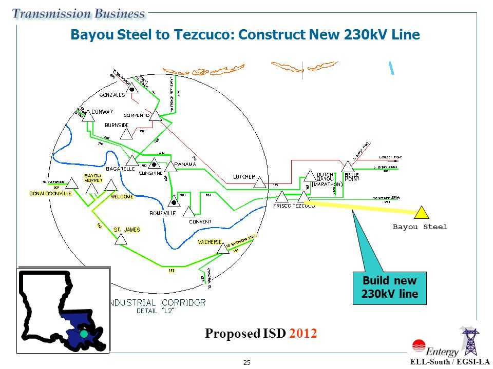 25 Bayou Steel Bayou Steel to Tezcuco: Construct New 230kV Line Build new 230kV line ELL-South / EGSI-LA Proposed ISD 2012
