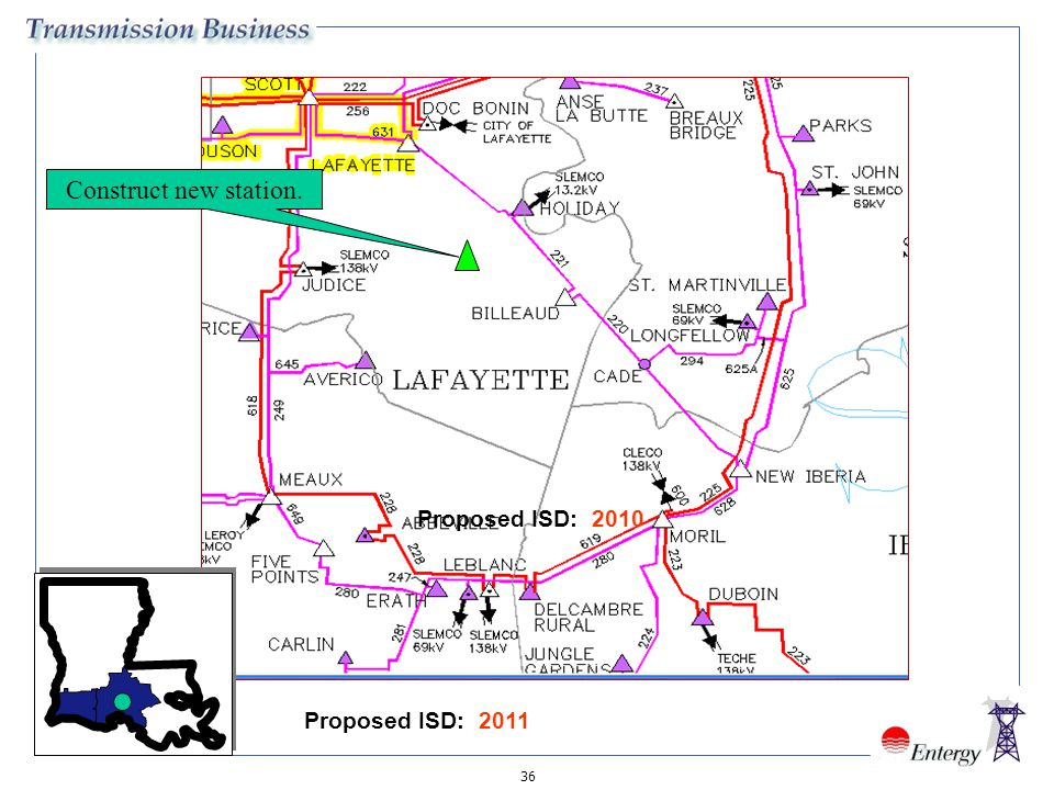 36 Construct new station. Proposed ISD: 2010 Proposed ISD: 2011
