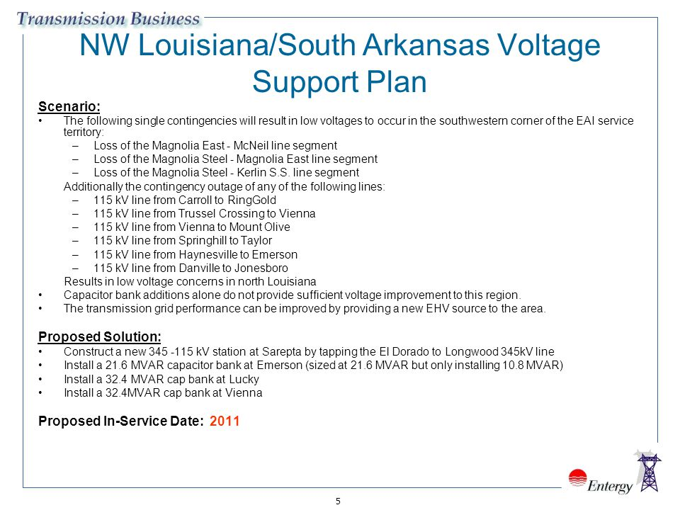 5 NW Louisiana/South Arkansas Voltage Support Plan Scenario: The following single contingencies will result in low voltages to occur in the southweste