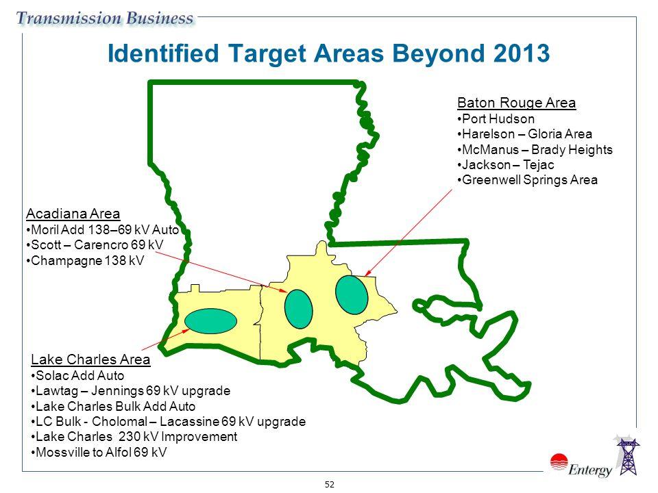 52 Identified Target Areas Beyond 2013 Baton Rouge Area Port Hudson Harelson – Gloria Area McManus – Brady Heights Jackson – Tejac Greenwell Springs A