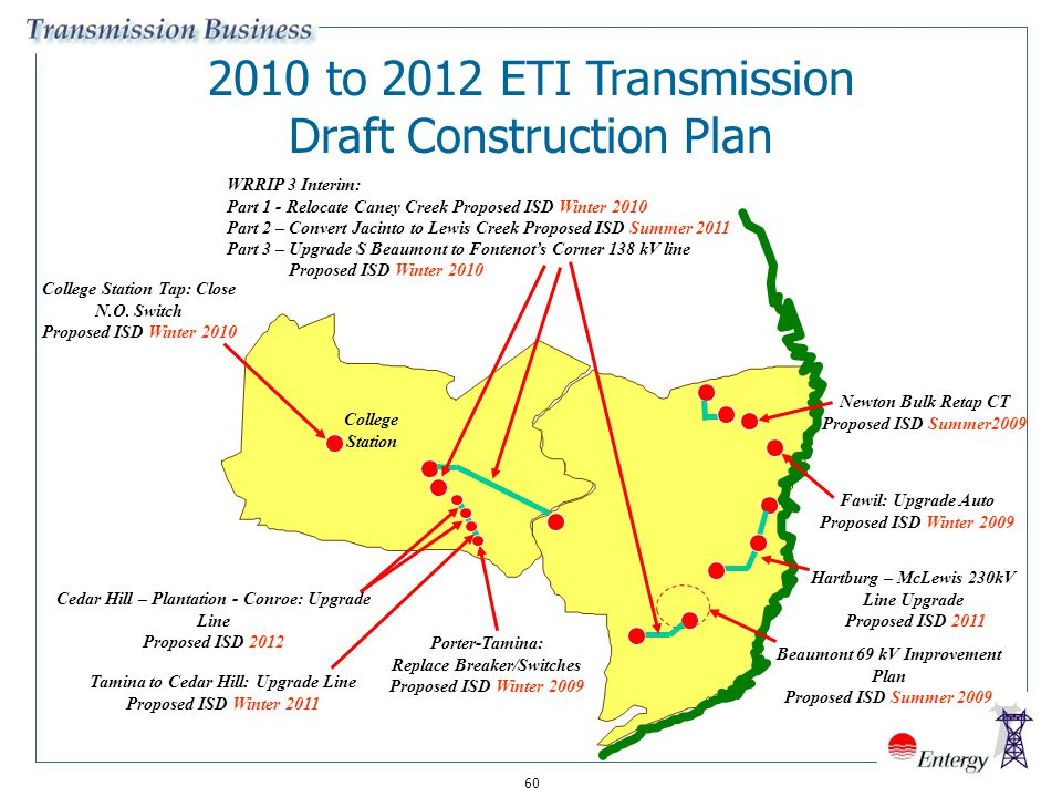 60 2010 to 2012 ETI Transmission Draft Construction Plan Fawil: Upgrade Auto Proposed ISD Winter 2009 Newton Bulk Retap CT Proposed ISD Summer2009 Col