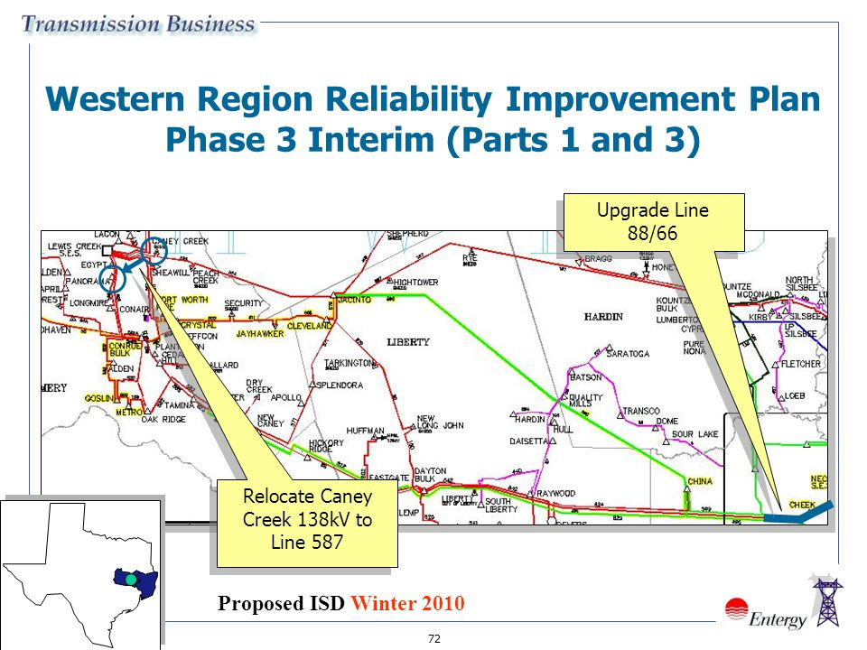 72 Western Region Reliability Improvement Plan Phase 3 Interim (Parts 1 and 3) Relocate Caney Creek 138kV to Line 587 Upgrade Line 88/66 Proposed ISD