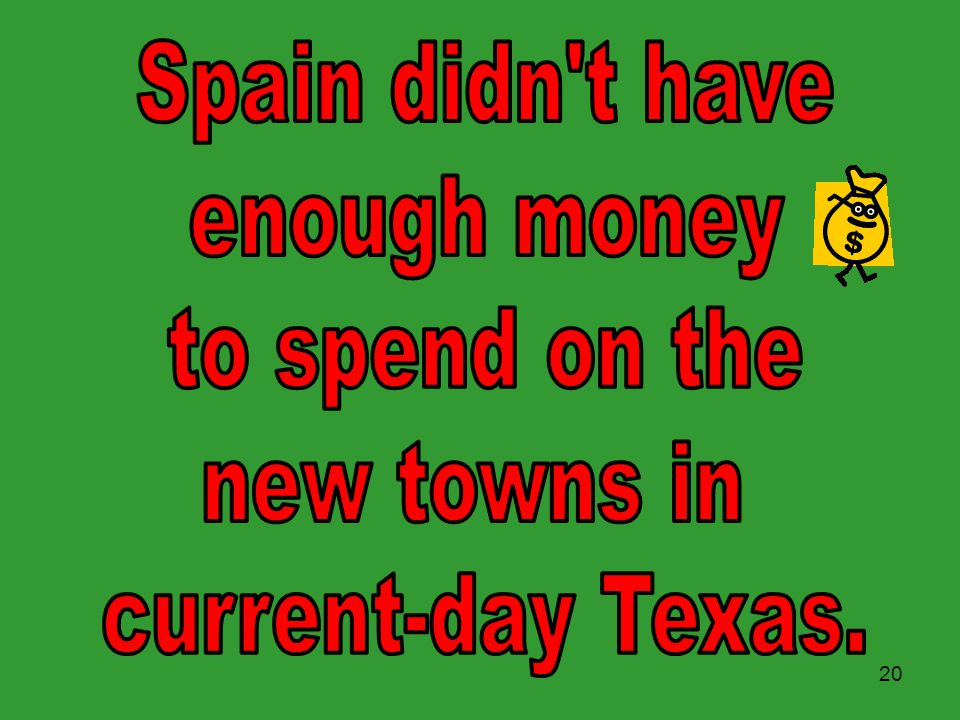 19 In the last decades of the 1700's Spain became involved in huge problems in Europe. Conflicts with England and France took up most of Spain's time