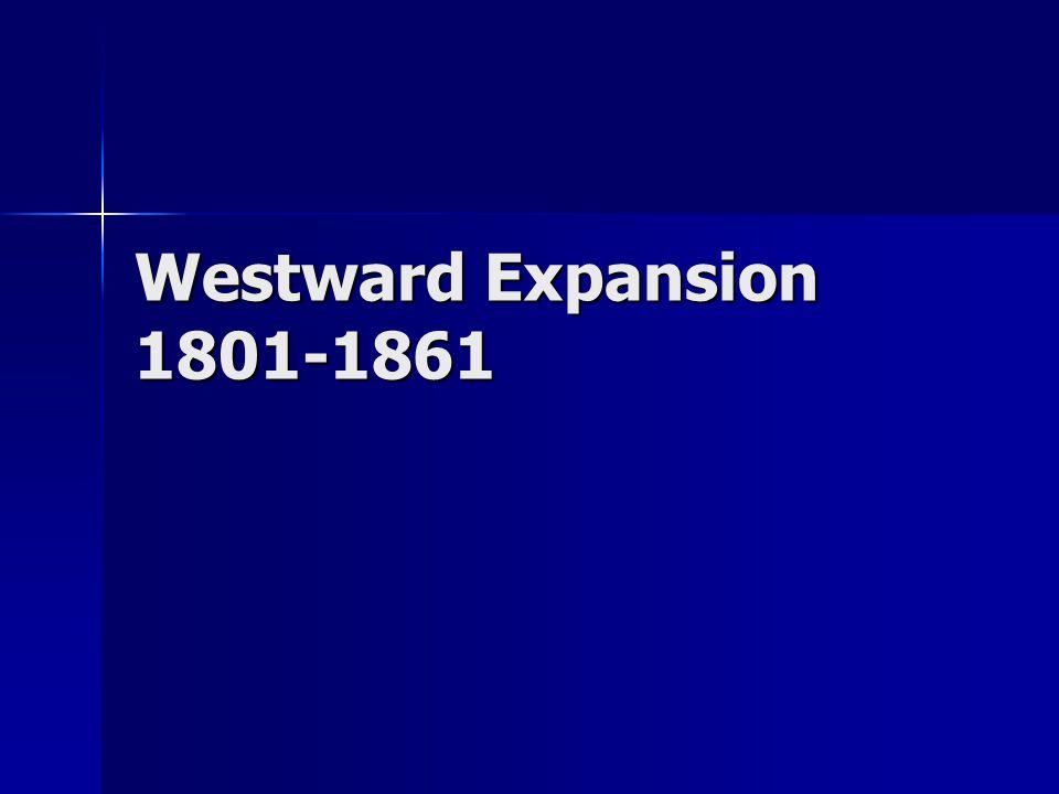Westward Expansion 1801-1861