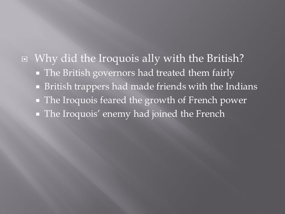  Why did the Iroquois ally with the British.