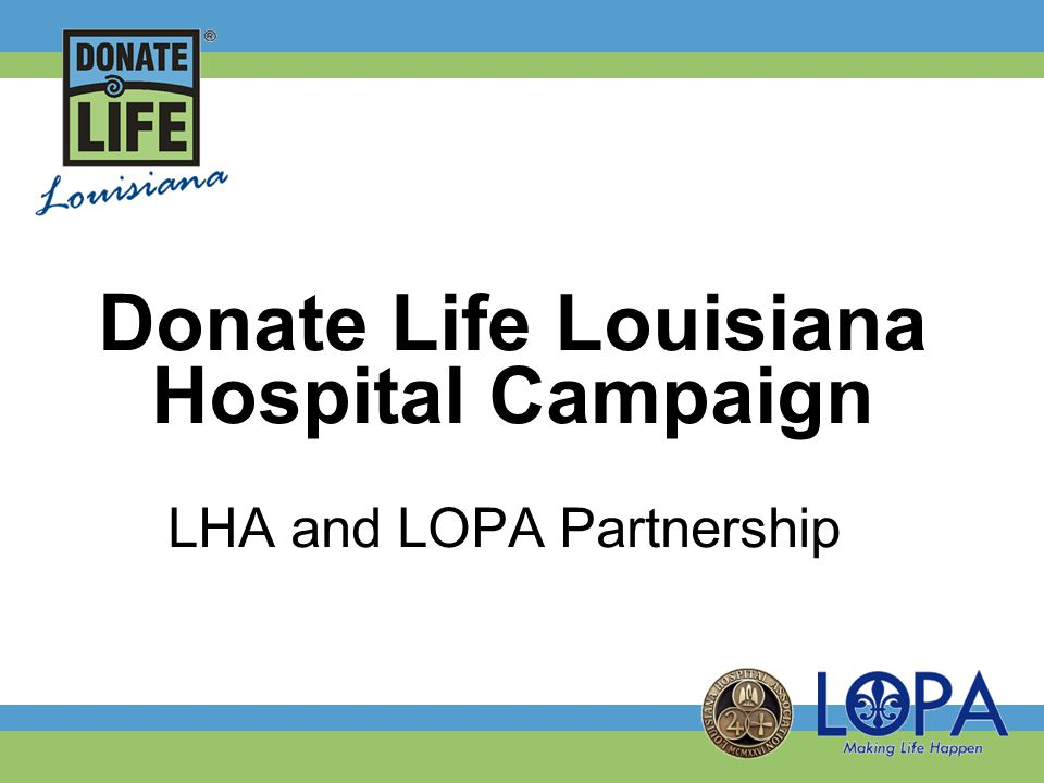 Donate Life Louisiana Hospital Campaign LHA and LOPA Partnership