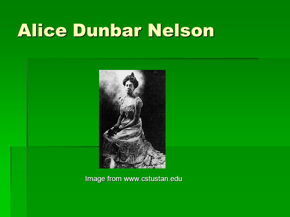 Alice Dunbar Nelson Image from www.cstustan.edu