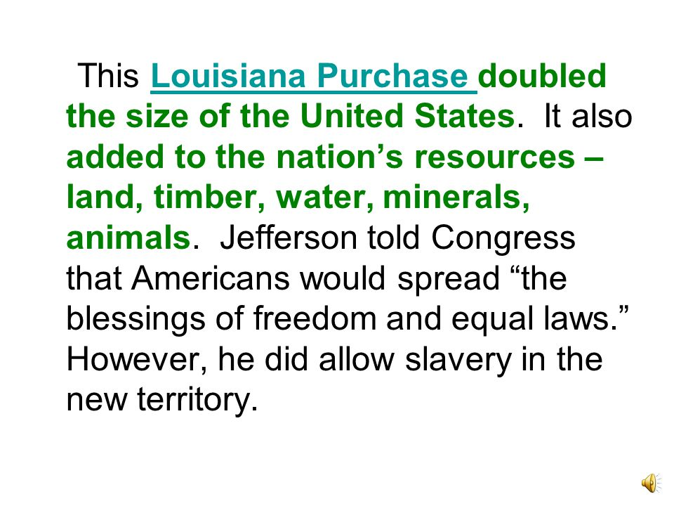 President Jefferson wanted to guarantee American access to New Orleans and the Mississippi River.