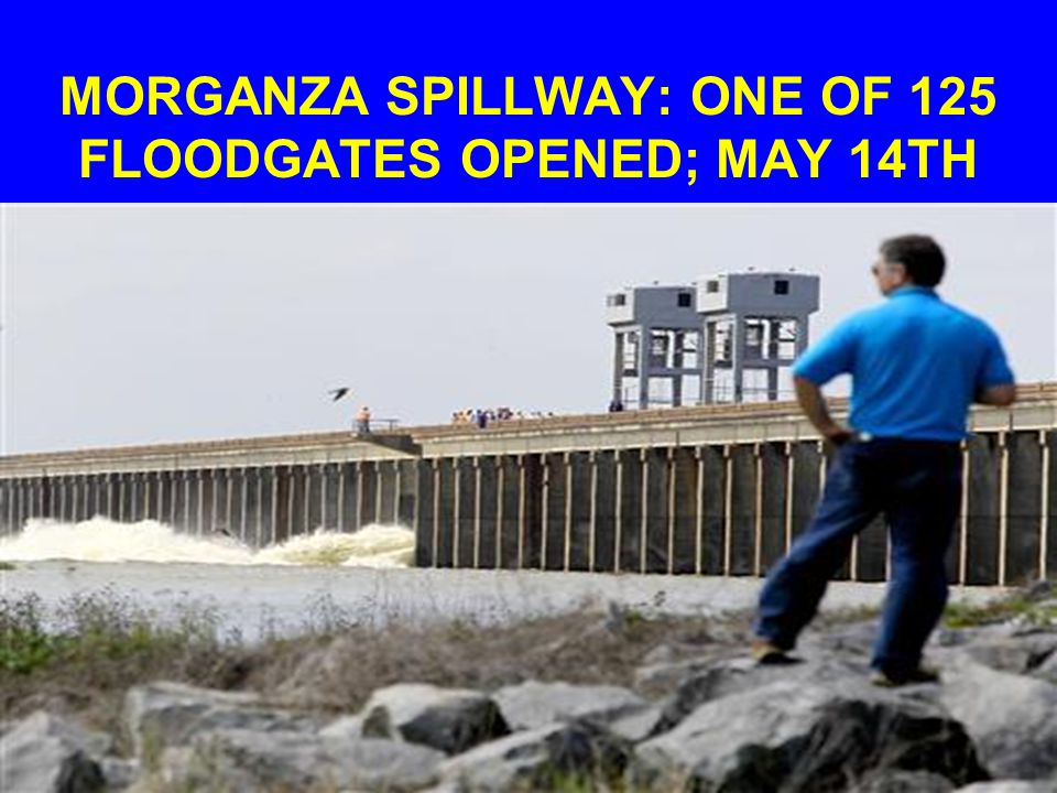 MORGANZA SPILLWAY: ONE OF 125 FLOODGATES OPENED; MAY 14TH