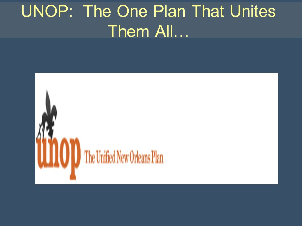 UNOP: The One Plan That Unites Them All…