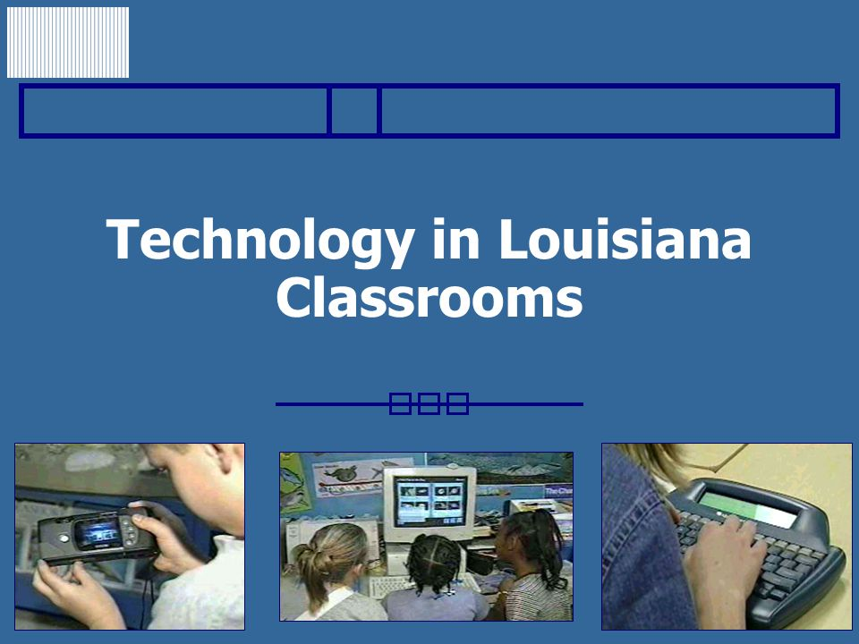 Technology in Louisiana Classrooms