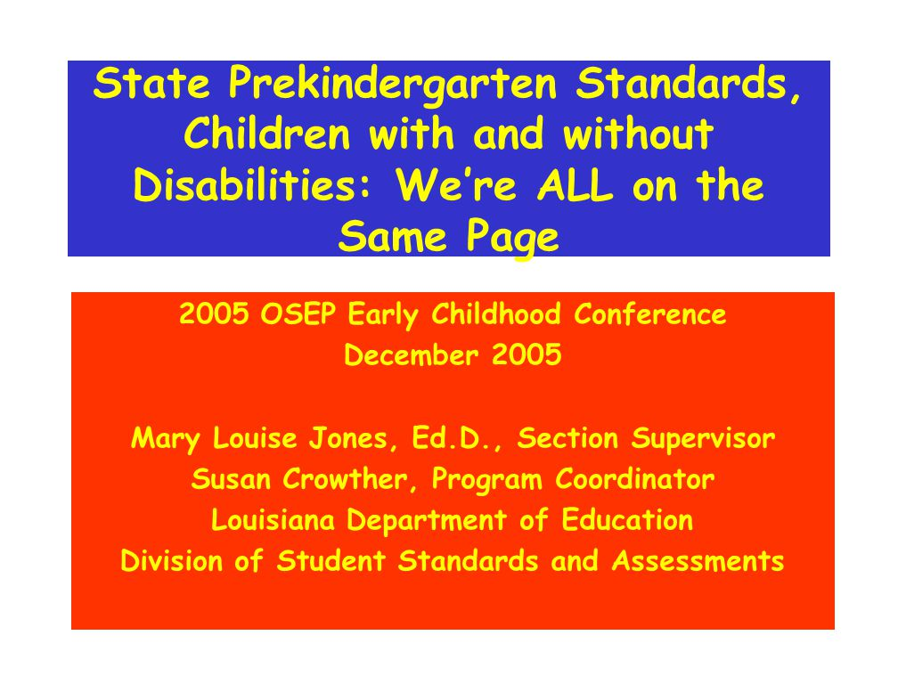 State Prekindergarten Standards, Children with and without Disabilities: We're ALL on the Same Page 2005 OSEP Early Childhood Conference December 2005