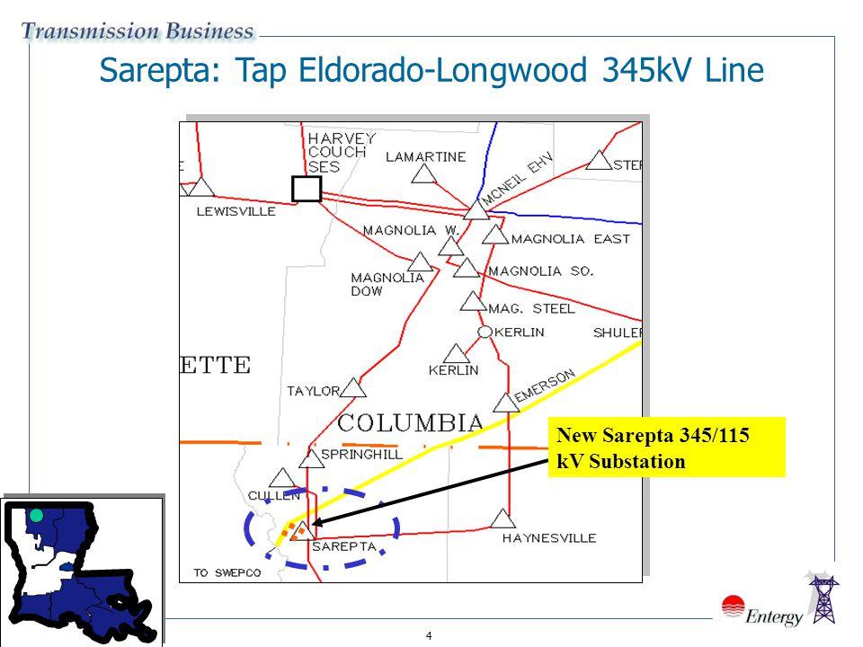 4 Sarepta: Tap Eldorado-Longwood 345kV Line New Sarepta 345/115 kV Substation