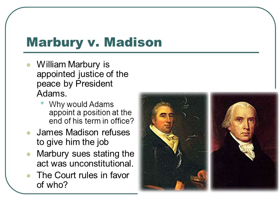 William Marbury is appointed justice of the peace by President Adams.