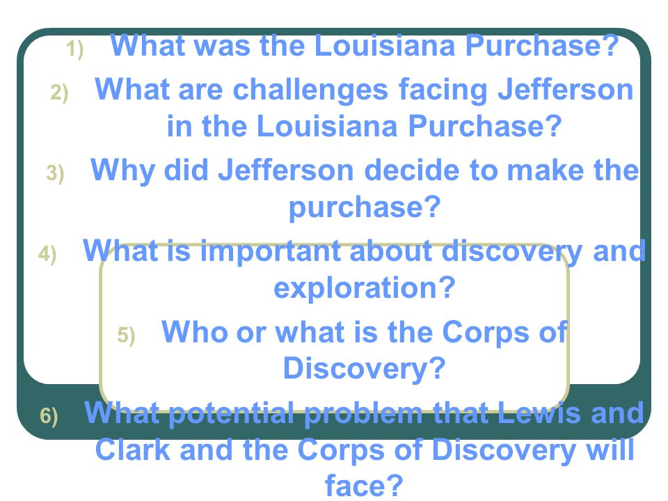 The Louisiana Purchase and The Corps of Discovery