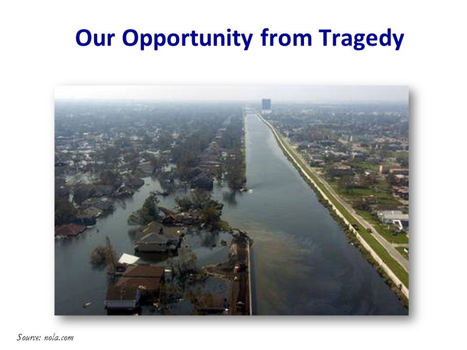 Our Opportunity from Tragedy Source: nola.com