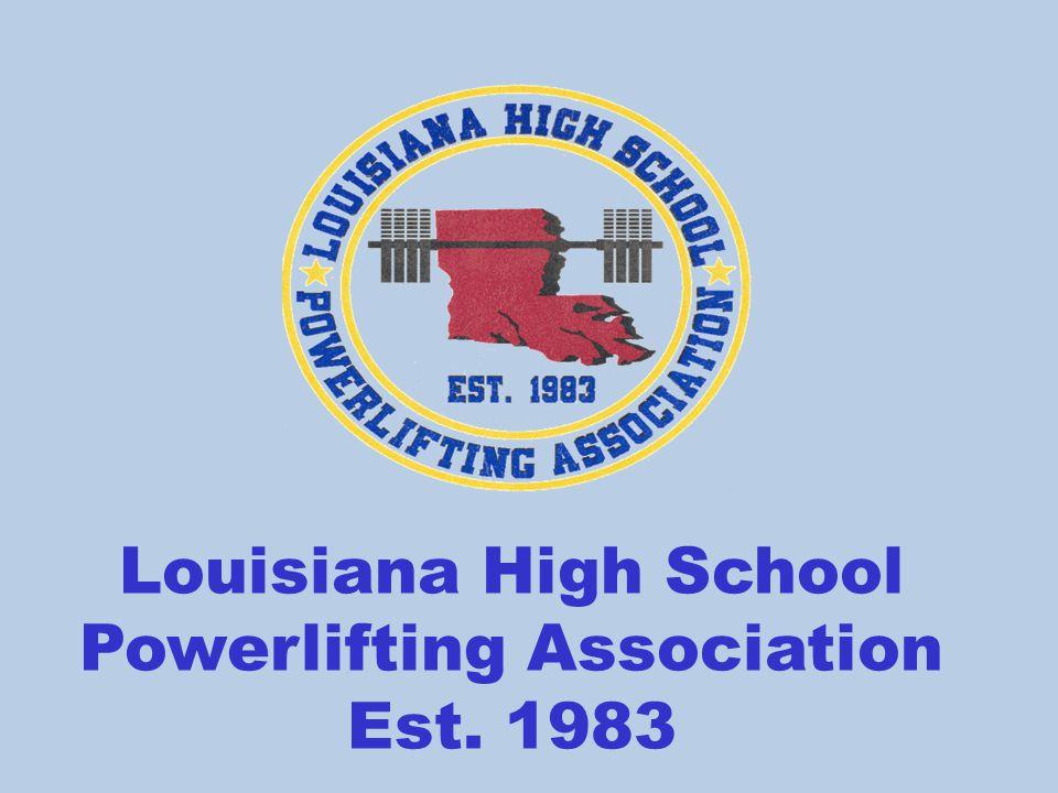 Louisiana High School Powerlifting Association Est. 1983