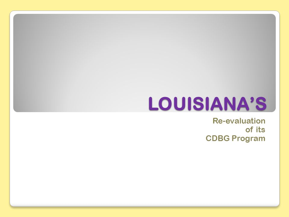 LOUISIANA'S Re-evaluation of its CDBG Program