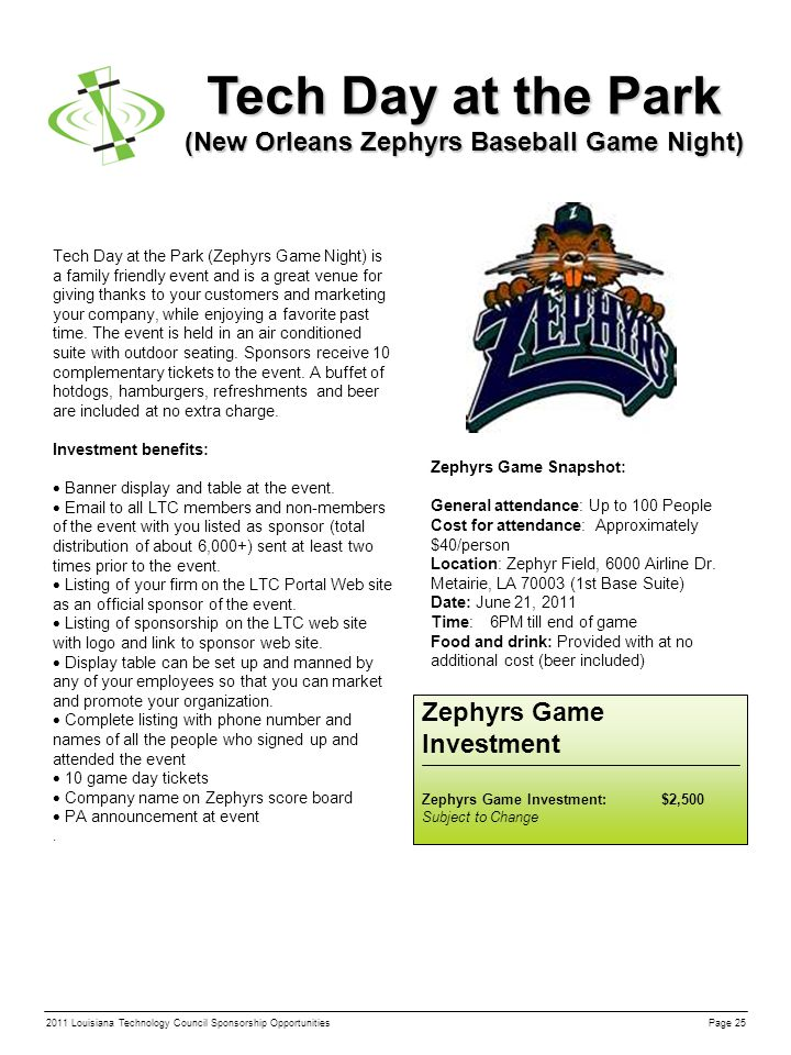 Tech Day at the Park (New Orleans Zephyrs Baseball Game Night) Tech Day at the Park (Zephyrs Game Night) is a family friendly event and is a great venue for giving thanks to your customers and marketing your company, while enjoying a favorite past time.