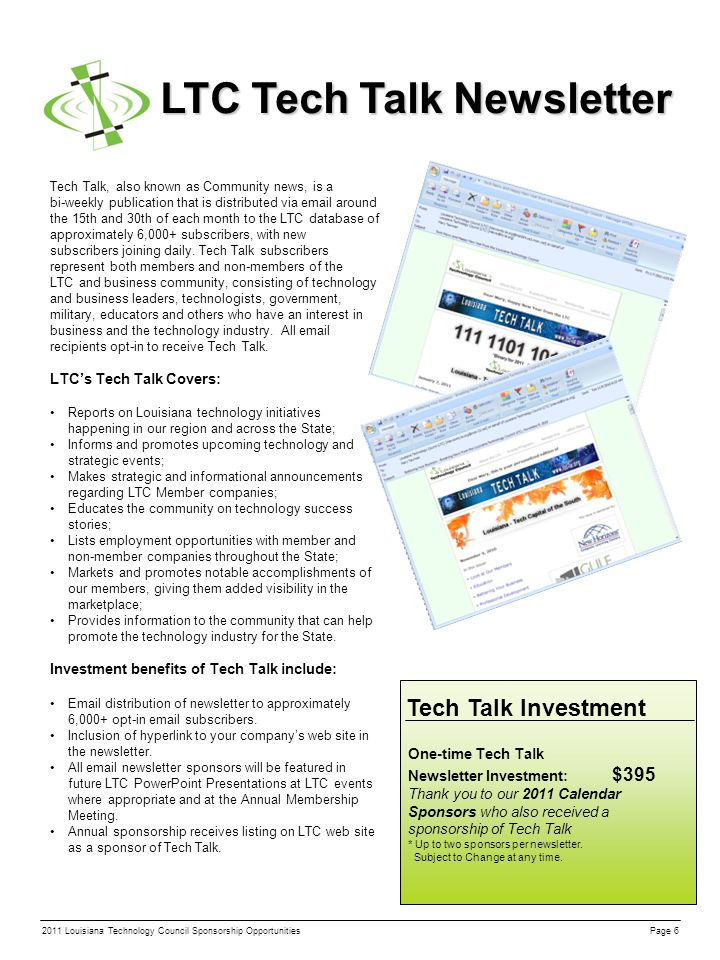 LTC Tech Talk Newsletter Tech Talk, also known as Community news, is a bi-weekly publication that is distributed via email around the 15th and 30th of each month to the LTC database of approximately 6,000+ subscribers, with new subscribers joining daily.