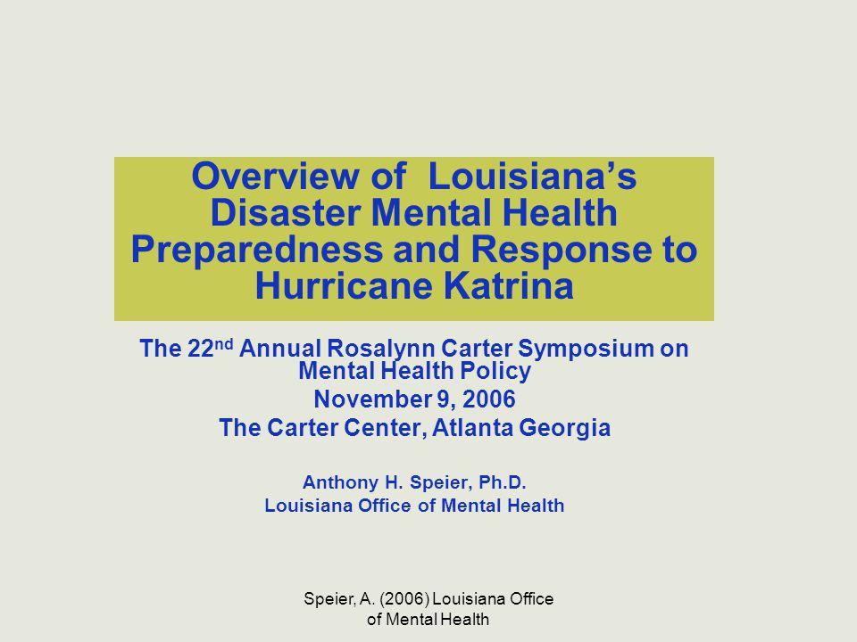 Speier, A. (2006) Louisiana Office of Mental Health Overview of Louisiana's Disaster Mental Health Preparedness and Response to Hurricane Katrina The