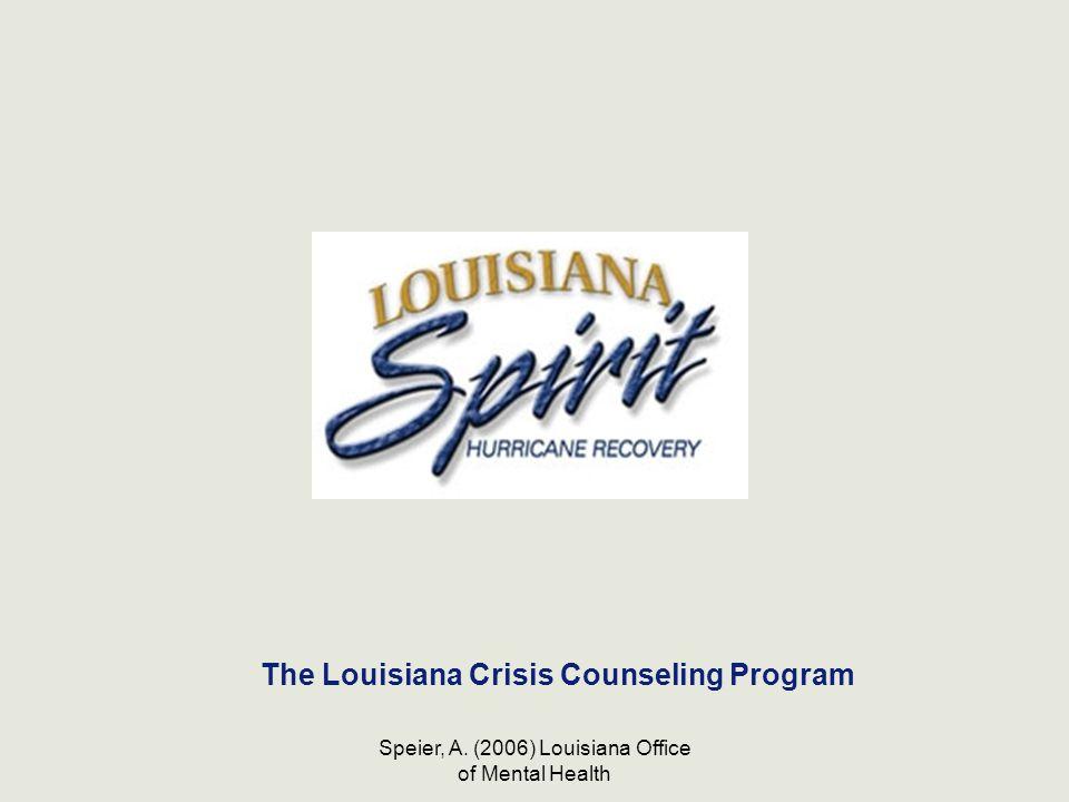 Speier, A. (2006) Louisiana Office of Mental Health The Louisiana Crisis Counseling Program
