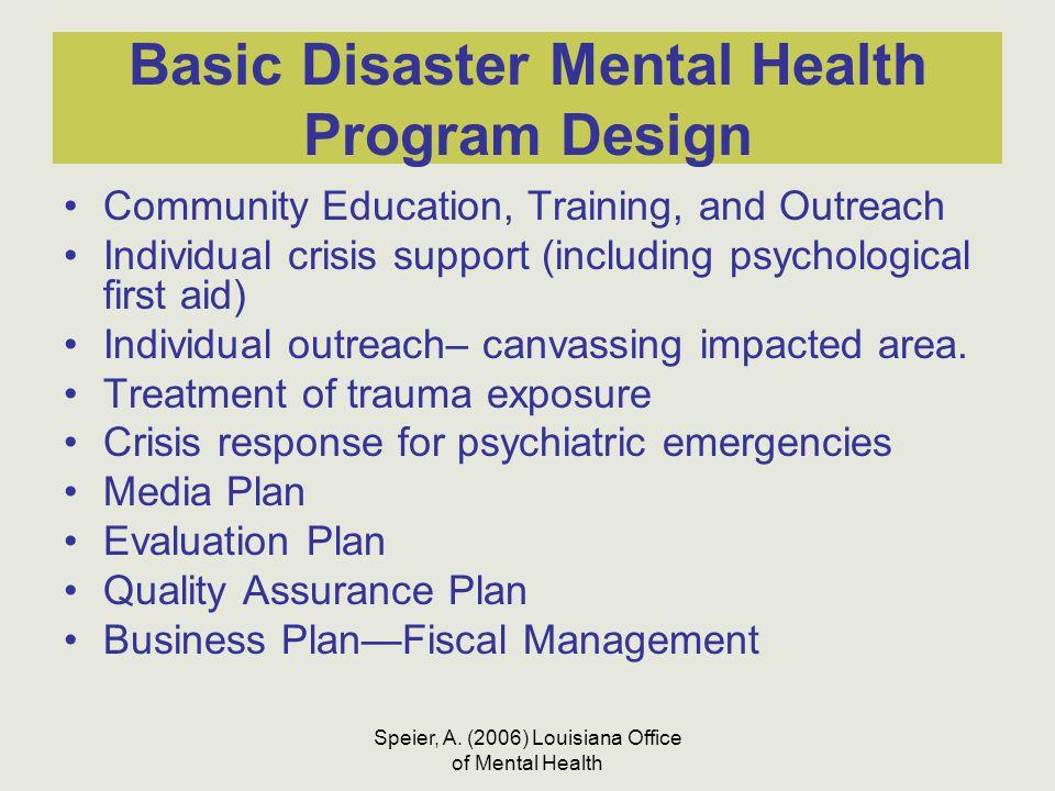Speier, A. (2006) Louisiana Office of Mental Health Basic Disaster Mental Health Program Design Community Education, Training, and Outreach Individual