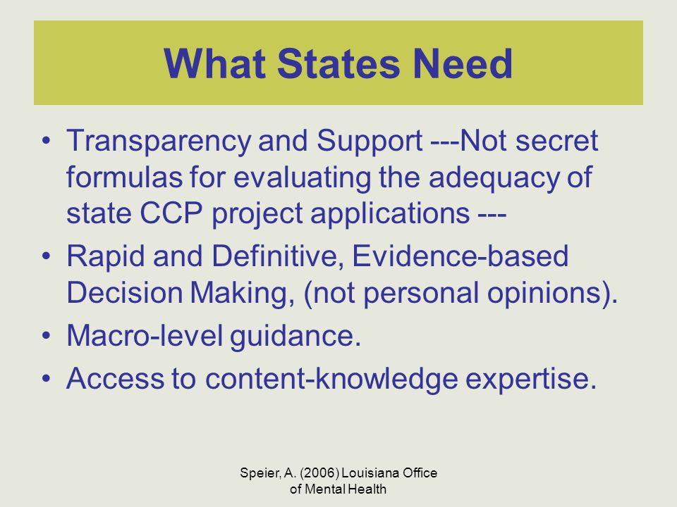 Speier, A. (2006) Louisiana Office of Mental Health What States Need Transparency and Support ---Not secret formulas for evaluating the adequacy of st
