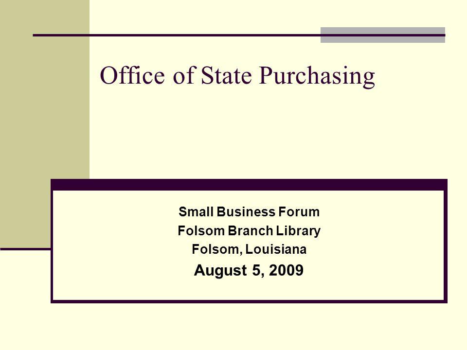 Office of State Purchasing Website : http://www.doa.louisiana.gov/osp/osp.htm http://www.doa.louisiana.gov/osp/osp.htm