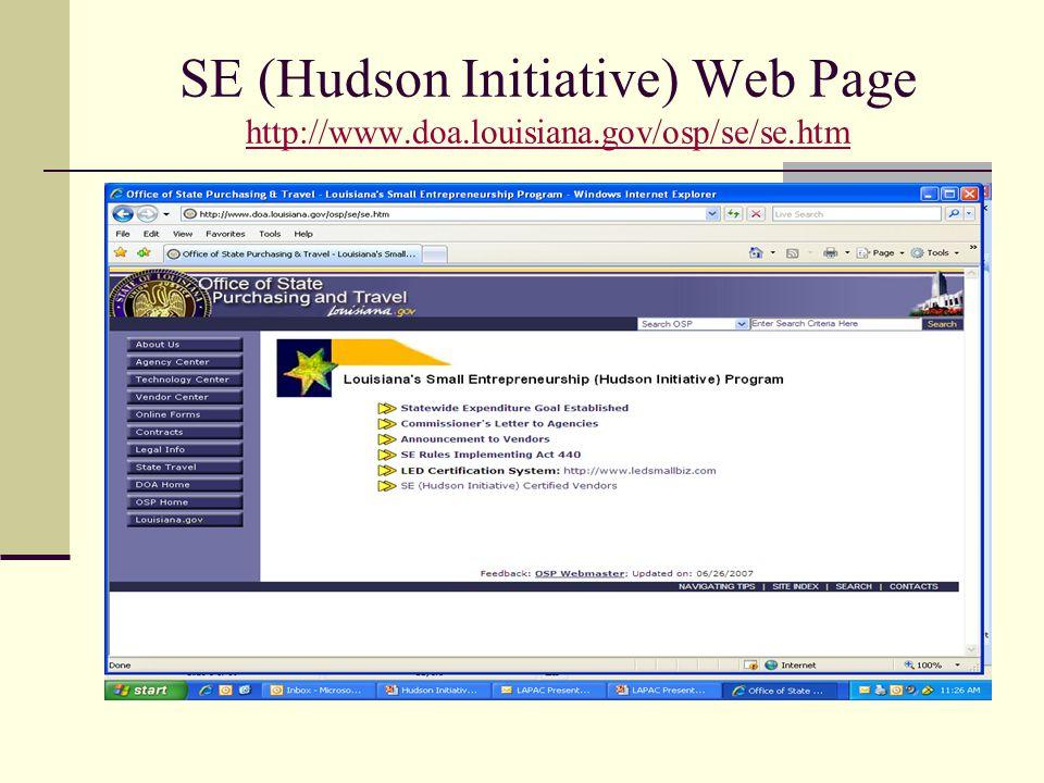 SE (Hudson Initiative) Web Page http://www.doa.louisiana.gov/osp/se/se.htm http://www.doa.louisiana.gov/osp/se/se.htm