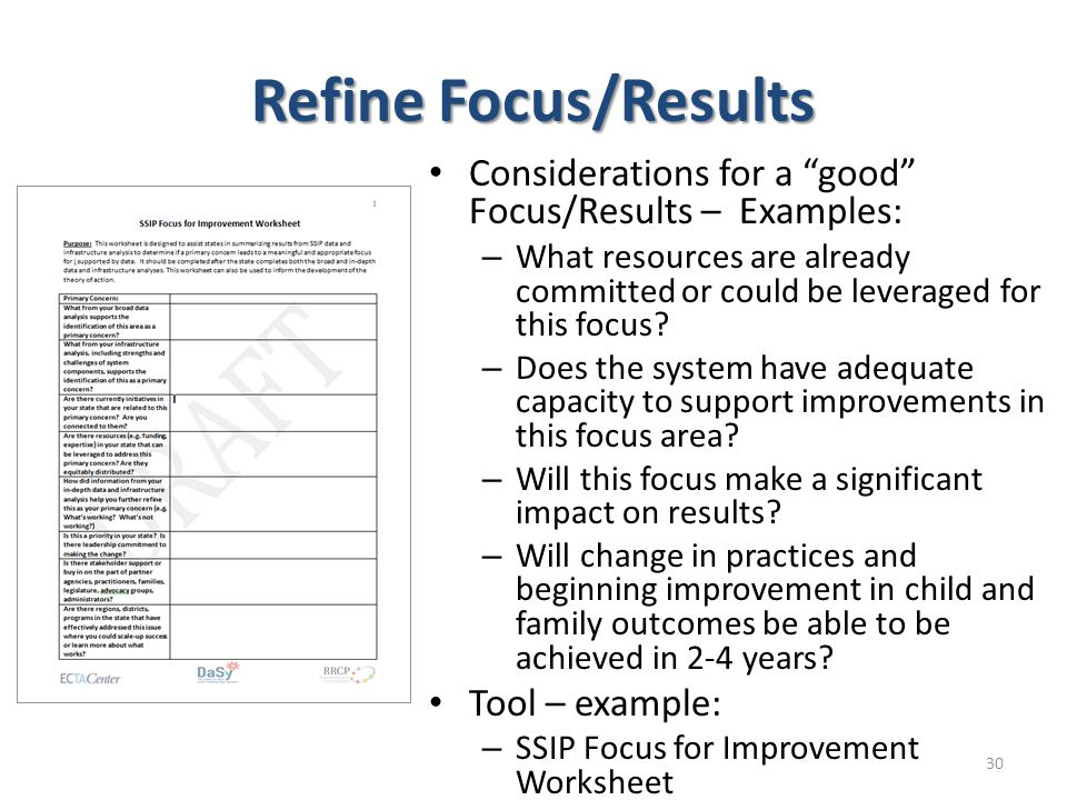 """Refine Focus/Results Considerations for a """"good"""" Focus/Results – Examples: – What resources are already committed or could be leveraged for this focus"""