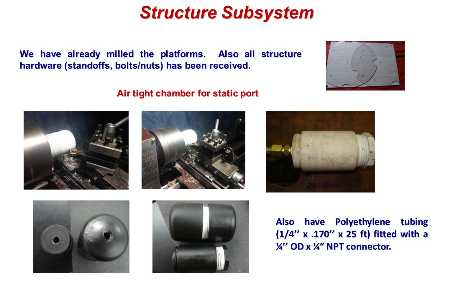 Structure Subsystem We have already milled the platforms.