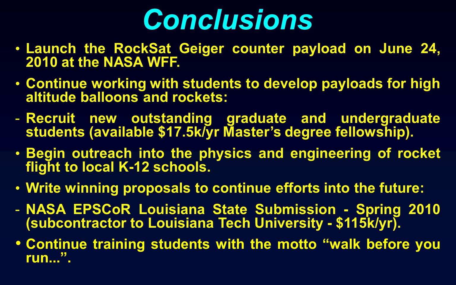 Conclusions Launch the RockSat Geiger counter payload on June 24, 2010 at the NASA WFF.